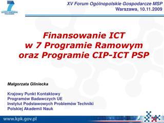 Finansowanie ICT  w 7 Programie Ramowym  oraz Programie CIP-ICT PSP