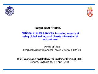 Danica Spasova Republic Hydrometeorological Service of Serbia  (RHMSS)