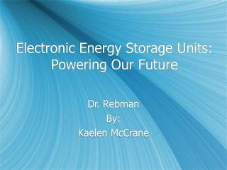 Electronic Energy Storage Units: Powering Our Future