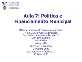 Aula 7: Política e Financiamento Municipal