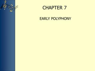 EARLY POLYPHONY