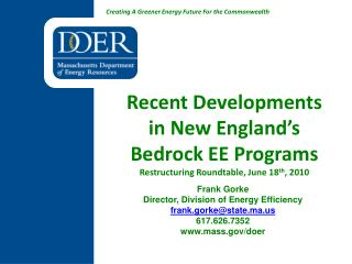 Frank Gorke Director, Division of Energy Efficiency frank.gorke@state.ma 617.626.7352