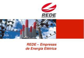 REDE –  Empresas de Energia Elétrica