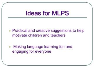 Ideas for MLPS