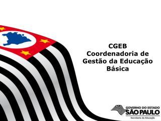 CGEB Coordenadoria de Gestão da Educação Básica