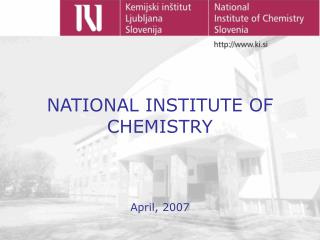 NATIONAL INSTITUTE OF CHEMISTRY  April, 2007