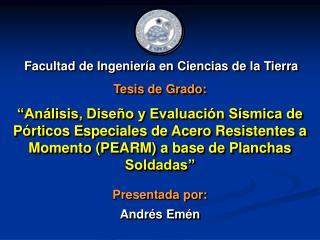 Presentada por: Andrés Emén