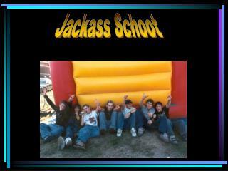 Jackass Schoot