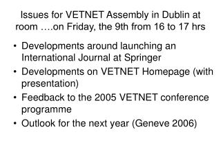Issues for VETNET Assembly in Dublin at room ….on Friday, the 9th from 16 to 17 hrs