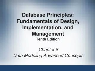 Database Principles:  Fundamentals of Design, Implementation, and Management Tenth Edition