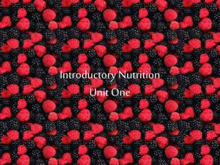 Introductory Nutrition Unit One