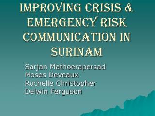 Improving Crisis  Emergency Risk Communication in Surinam