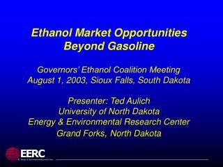 Ethanol: Fuel or Chemical Intermediate