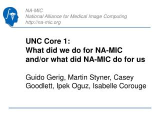 UNC Core 1:  What did we do for NA-MIC and