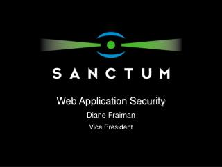 Web Application Security Diane Fraiman Vice President