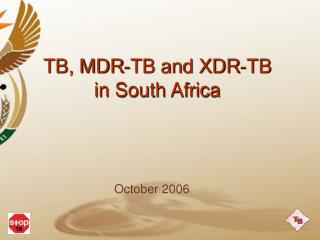 TB, MDR-TB and XDR-TB in South Africa
