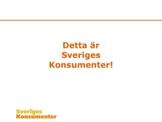Detta �r Sveriges Konsumenter!