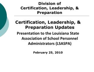 Division of Certification, Leadership,  Preparation
