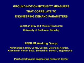 GROUND MOTION INTENSITY MEASURES  THAT CORRELATE TO  ENGINEERING DEMAND PARAMETERS