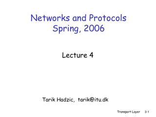 Networks and Protocols Spring, 2006