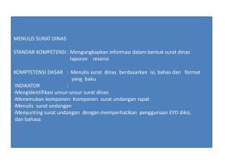MENULIS SURAT DINAS STANDAR KOMPETENSI :  Mengungkapkan informasi dalam bentuk surat dinas