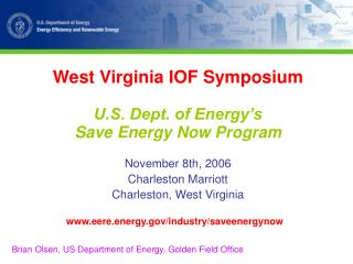West Virginia IOF Symposium U.S. Dept. of Energy's  Save Energy Now Program November 8th, 2006