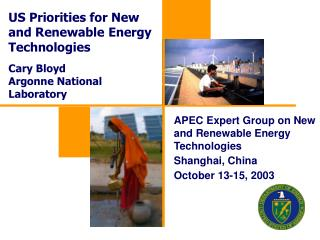 US Priorities for New and Renewable Energy Technologies Cary Bloyd Argonne National Laboratory
