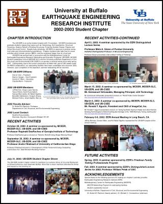 University at Buffalo  EARTHQUAKE ENGINEERING  RESEARCH INSTITUTE 2002-2003  Student Chapter