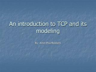 An introduction to TCP and its modeling