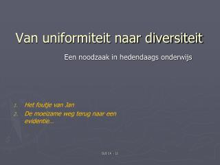Van uniformiteit naar diversiteit