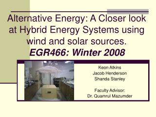 Alternative Energy: A Closer look at Hybrid Energy Systems using ...