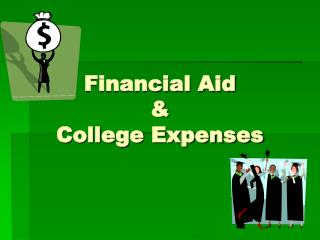 Financial Aid &  College Expenses