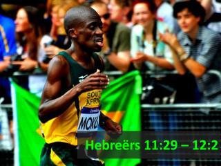 Hebreërs 11:29 – 12:2