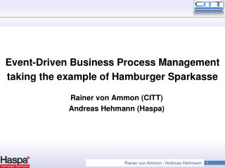Event-Driven Business Process Management taking the example of Hamburger Sparkasse