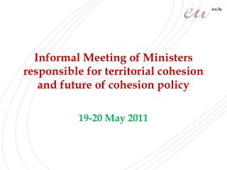 Informal Meeting of Ministers responsible for territorial cohesion and future of cohesion policy