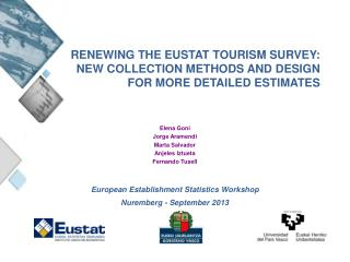 RENEWING THE EUSTAT TOURISM SURVEY: NEW COLLECTION METHODS AND DESIGN FOR MORE DETAILED ESTIMATES
