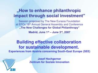 """ How to enhance philanthropic  impact through social investment"""