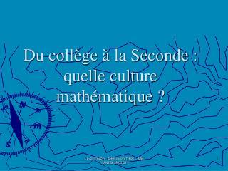 Du coll ge   la Seconde : quelle culture math matique