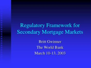 Regulatory Framework for Secondary Mortgage Markets