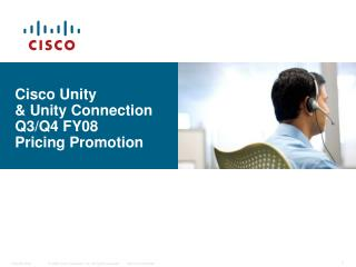 Cisco Unity & Unity Connection Q3/Q4 FY08 Pricing Promotion