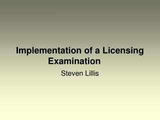 Implementation of a Licensing Examination