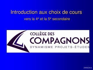 Introduction aux choix de cours vers  la 4 e  et la 5 e secondaire