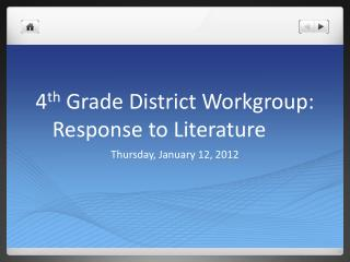 4 th  Grade District Workgroup: Response to Literature