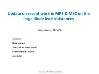 Update on recent work in MPE & MSC on  the large diode  lead resistances