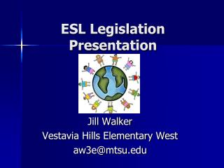 ESL Legislation Presentation