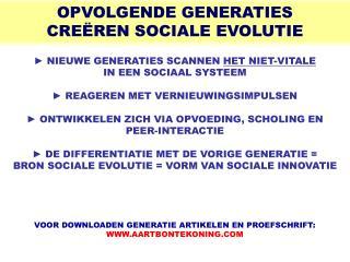 OPVOLGENDE GENERATIES  CREËREN SOCIALE EVOLUTIE
