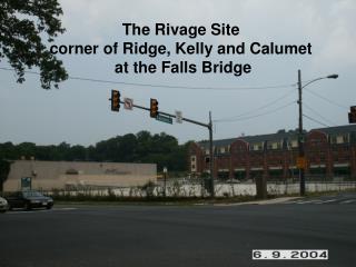 The Rivage Site corner of Ridge, Kelly and Calumet  at the Falls Bridge