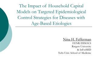 Nina H. Fefferman EENR/DIMACS Rutgers University & InForMID Tufts Univ. School of Medicine