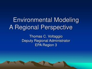Environmental Modeling A Regional Perspective