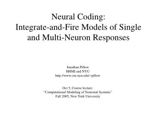 Neural Coding:  Integrate-and-Fire Models of Single and Multi-Neuron Responses